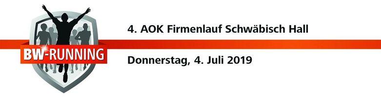 4. AOK Firmenlauf Schwäbisch Hall am Donnerstag, 4. Juli 2019 - Start: 18.30 Uhr - Optima Sportpark